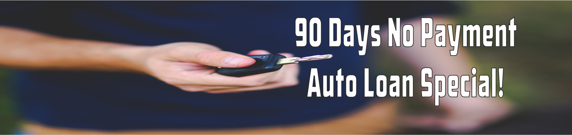 90 Days No Payment Auto Loan Special
