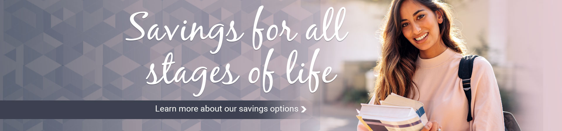 Learn more about our savings options