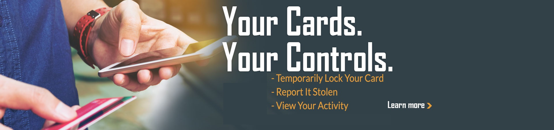 Temporarily lock your card, report it stolen, and view your activity with card controls